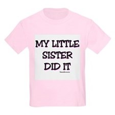 My Little Sister Did It T-Shirt