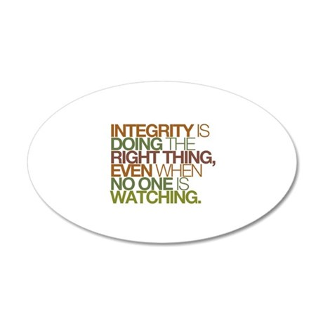 Integrity is doing the right thing, even when no W