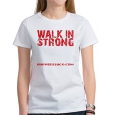 WALK IN STRONG CRAWL OUT STRONGER  Tee