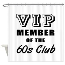 60's Club Birthday Shower Curtain