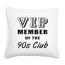 90's Club Birthday Square Canvas Pillow