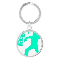 blue2 Dont Run Round Keychain