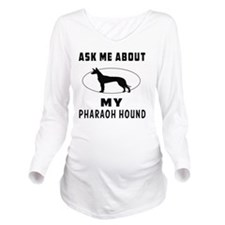 Ask me about my Phar Long Sleeve Maternity T-Shirt