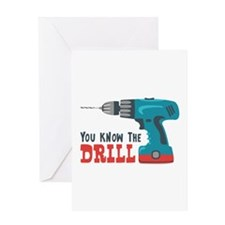 You Know The Drill Greeting Cards