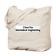 Live for biomedical engineeri Tote Bag