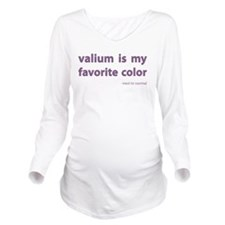 Valium is my favorite color Long Sleeve Maternity