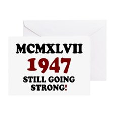 MCMXLVII - 1947- STILL GOING STRONG! Greeting Card