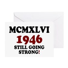 MCMXLVI - 1946- STILL GOING STRONG!  Greeting Card