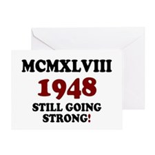 MCMXLVIII - 1948- STILL GOING STRONG Greeting Card