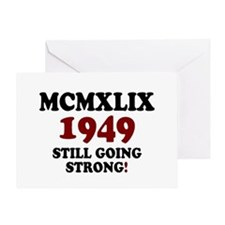MCMXLVIX - 1949- STILL GOING STRONG! Greeting Card