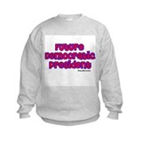 Future Democratic President Sweatshirt