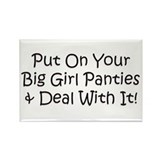Put On Your Big Girl Panties Rectangle Magnet