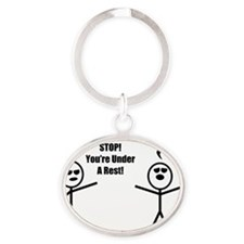 STOP! You're under a rest! Oval Keychain