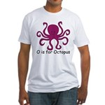 O is for Octopus Fitted T-Shirt