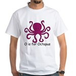 O is for Octopus White T-Shirt