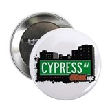 "Cypress Av, Bronx, NYC 2.25"" Button"