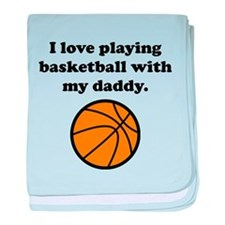 I Love Playing Basketball With My Daddy baby blank