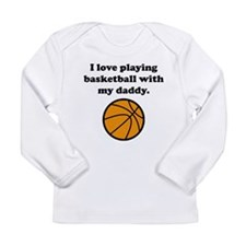 I Love Playing Basketball With My Daddy Long Sleev