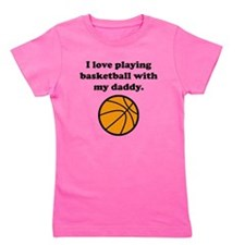 I Love Playing Basketball With My Daddy Girl's Tee