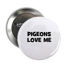 pigeons love me Button
