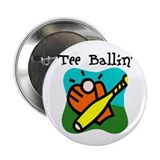 "Tee Ballin 2.25"" Button (100 pack)"