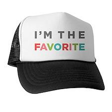 IM THE FAVORITE Trucker Hat