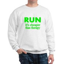 RUN..Its cheaper than therapy Sweatshirt