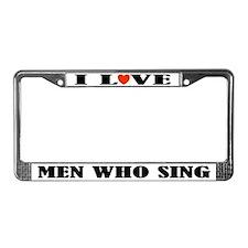 Funny Men Who Sing License Plate Frame