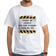 Shirt - Be Patient God Isn't Finished