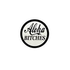 Aloha Bitches Funny Mini Button