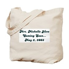 Mrs. Michelle Neve  Coming So Tote Bag