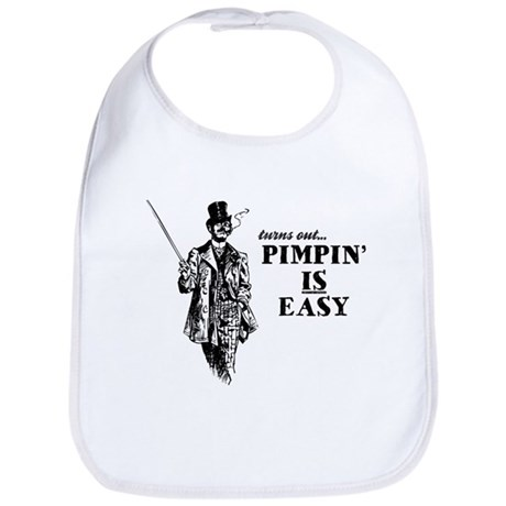 Pimpin' IS Easy Bib