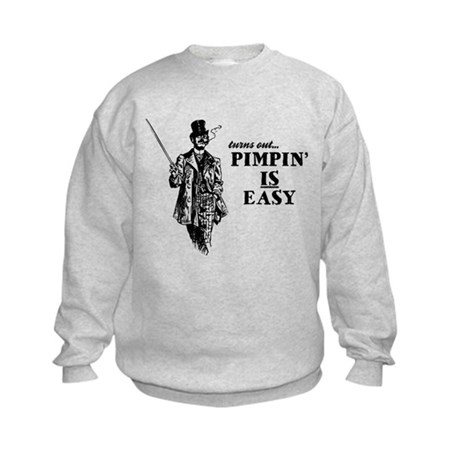 Pimpin' IS Easy Kids Sweatshirt