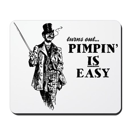 Pimpin' IS Easy Mousepad