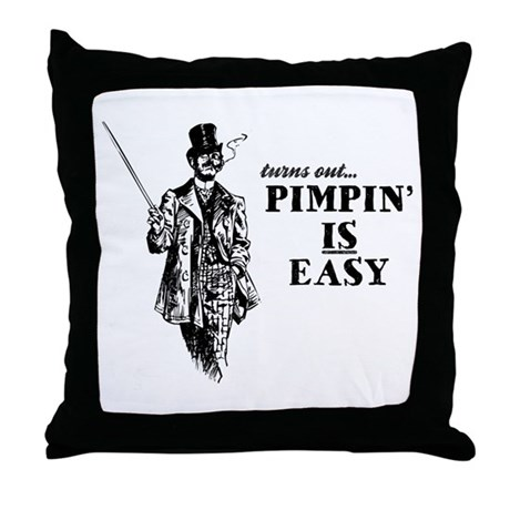 Pimpin' IS Easy Throw Pillow