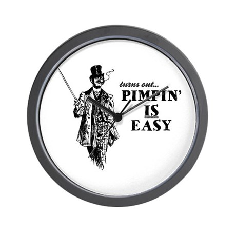 Pimpin' IS Easy Wall Clock