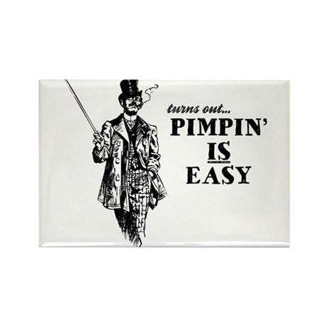Pimpin' IS Easy Rectangle Magnet