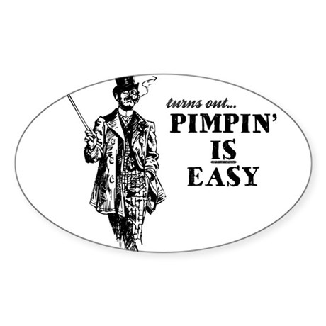 Pimpin' IS Easy Oval Sticker