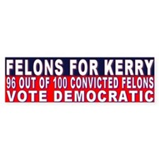 Felons for John Kerry Bumper Bumper Sticker