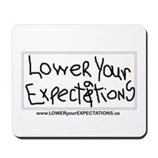 Lower Your Expectations Mousepad