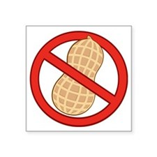 "STOP. NO PEANUTS.ALLERGIES Square Sticker 3"" x 3"""