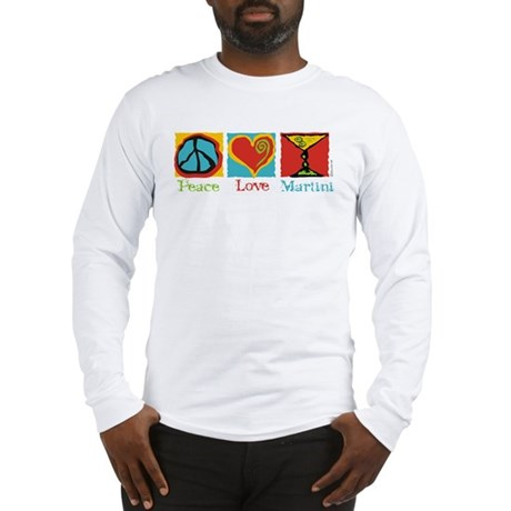Peace Love Martini Long Sleeve T-Shirt