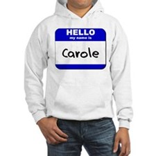 hello my name is carole Hoodie