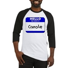hello my name is carole Baseball Jersey