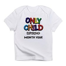 ONLY CHILD Infant T-Shirt