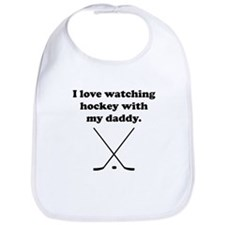 I Love Watching Hockey With My Daddy Bib