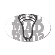 Lacrosse You Mad Bro? Wall Decal