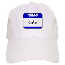 hello my name is cale Baseball Cap