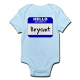 hello my name is bryant  Infant Bodysuit