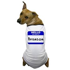 hello my name is branson Dog T-Shirt